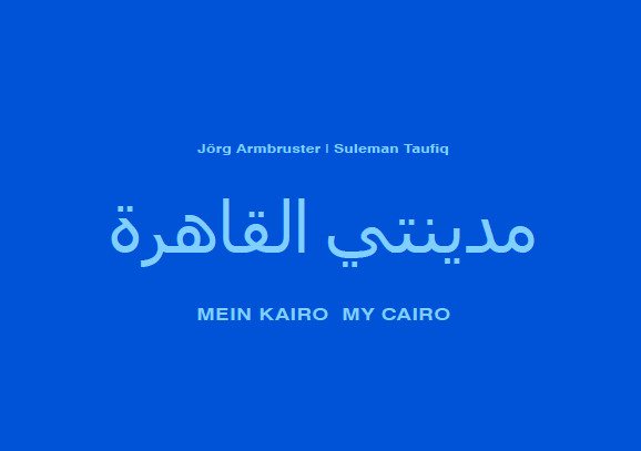 """Einband des Stadtlesebuches """"Mein Kairo - My Cairo - مدينتى القاهرة"""""""
