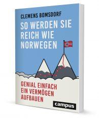 So werden Sie reich wie Norwegen - Das Buch über den norwegischen Ölfonds von Clemens Bomsdorf.